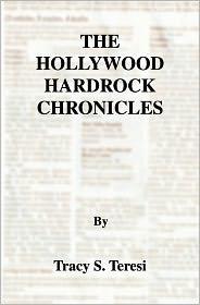 Hollywood Hardrock Chronicles - Tracy Teresi