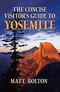 The Concise Visitor's Guide to Yosemite