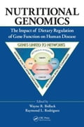 Nutritional Genomics: The Impact of Dietary Regulation of Gene Function on Human Disease - Bidlack, Wayne R.