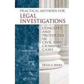 Practical Methods for Legal Investigations: Concepts and Protocols in Civil and Criminal Cases - Beers, Cli Dean A.