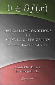 Optimality Conditions in Convex Optimization: A Finite-Dimensional View - Anulekha Dhara, Joydeep Dutta