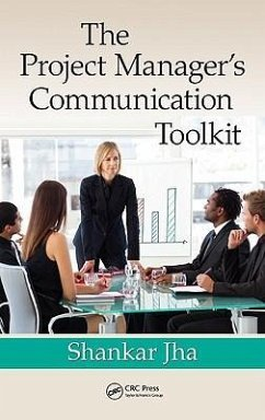The Project Manager's Communication Toolkit - Jha, Shankar
