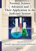 Forensic Science Advances and Their Application in the Judiciary System - Danielle Sapse
