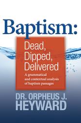 Baptism - Dead, Dipped, Delivered - Orpheus J. Heyward