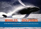 Whales & Dolphins of the North American Pacific: Including Seals and Other Marine Mammals - Cresswell, Graeme / Walker, Dylan / Pusser, Todd