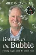 Getting to the Bubble: Finding Magic Amid the Urban Road