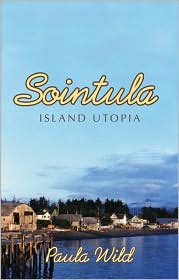 Sointula: An Island Utopia - Paula Wild