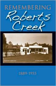 Remembering Roberts Creek: 1889 - 1955