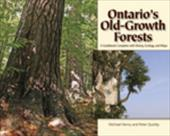Ontario's Old Growth Forests - Henry, Michael / Quinby, Peter