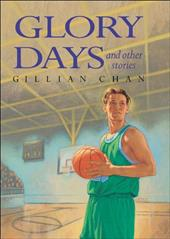 Glory Days and Other Stories - Chan, Gillian