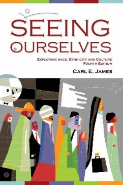 Seeing Ourselves: Exploring Race, Ethnicity, and Culture - James, Carl E.