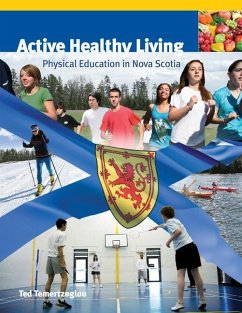 Active Healthy Living: Physical Education in Nova Scotia - Temertzoglou, Ted
