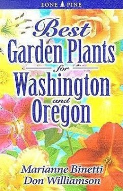 Best Garden Plants for Washington and Oregon - Binetti, Marianne Williamson, Don