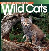 Welcome to the World of Wild Cats - Swanson, Diane