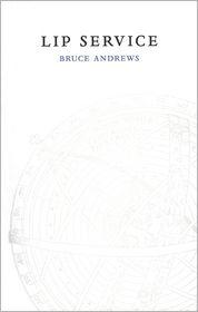 Lip Service - Bruce Andrews