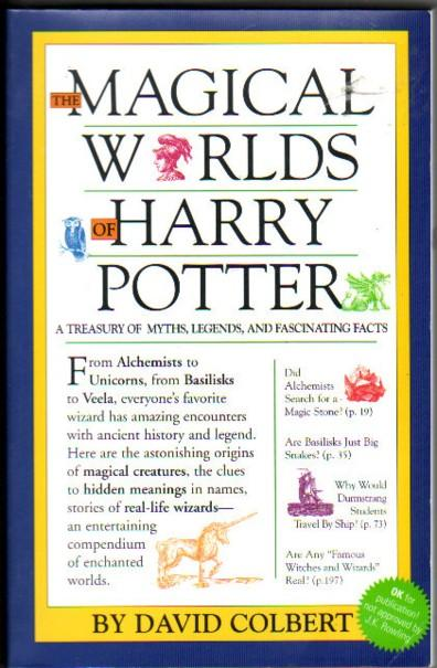 The Magical Worlds of Harry Potter : A Treasury of Myths, Legends, and Fascinating Facts