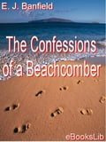 The Confessions of a Beachcomber - Banfield, E.J.