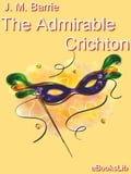 The Admirable Crichton - Barrie, J.M.