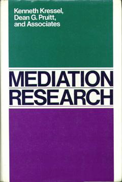 Mediation Research: The Process and Effectiveness of Third-Party Intervention (Jossey-Bass social & behavioral science)