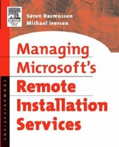 Managing Microsoft's Remote Installation Services: A Practical Guide - Rasmussen, Soren Iversen, Michael