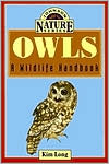 Owls: A Wildlife Handbook - Kim Long