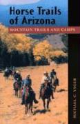 Horse Trails of Arizona: Mountain Trails and Camps