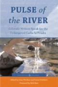 Pulse of the River: Colorado Writers Speak for the Endangered Cache La Poudre