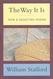 The Way It Is: New and Selected Poems - Stafford, William / Stafford, Kim / Nye, Naomi Shihab