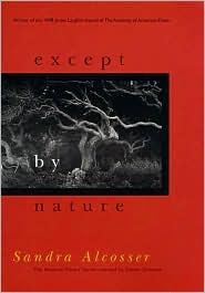 Except by Nature - Sandra Alcosser
