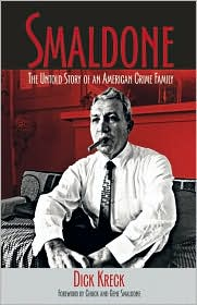 Smaldone: The Untold Story of an American Crime Family - Dick Kreck, Gene Smaldone (Introduction), Chuck Smaldone (Introduction)