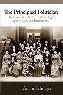The Principled Politician: Governor Ralph Carr and the Fight Against Japanese American Internment