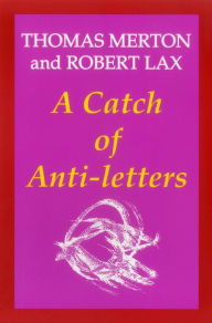 A Catch of Anti-Letters - Thomas Merton
