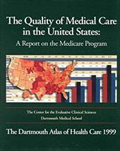 The Quality of Medical Care in the United States: A Report on the Medicare Program, the Dartmouth Atlas of Health Care 1999 [With - Dartmouth Medical School / Wennberg, John E. / Cooper, Megan McAndrew
