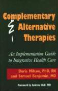 Complementary and Alternative Therapies: An Implementation Guide to Integrative Health Care