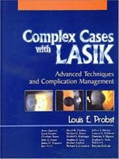 Complex Cases With Lasik: Advanced Techniques and Complication Management