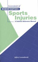 Assessment of Nonorthopedic Sport Injuries : A Sideline Reference Manual - Jeff Lewandowski