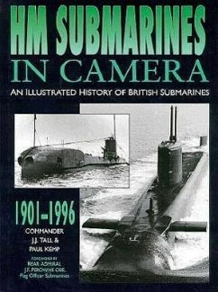 Hm Submarines in Camera: An Illustrated History of British Submarines, 1901-1996 - Tall, J. J. Kemp, Paul