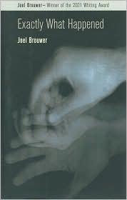 Exactly What Happened - Joel Brouwer