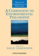 A Companion to Environmental Philosophy - Dale Jamieson