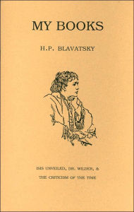My Books: Isis Unveiled, Dr. Wilder, & the Criticism of the Time - H. P. Blavatsky
