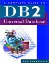 A Complete Guide to DB2 Universal Database - Don Chamberlin