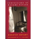 Confessions of Madame Psyche - Dorothy Bryant
