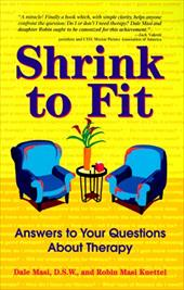 Shrink to Fit: Customize and Personalize Your Therapy, So It Works for You - Masi, Dale A. / Kuettel, Robin M. / Masi, Robin