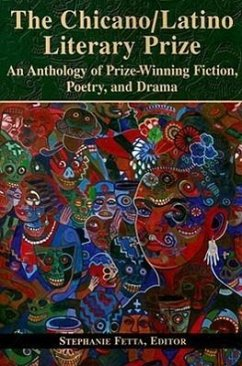 The Chicano/Latino Literary Prize: An Anthology of Prize-Winning Fiction, Poetry, and Drama - Herausgeber: Fetta, Stephanie
