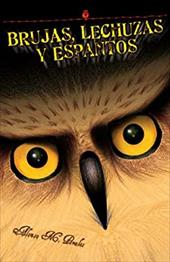 Brujas, Lechuzas Y Espantos/Witches, Owls And Spooks - Perales, Alonso M. / Pluecker, John
