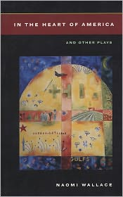 In the Heart of America and Other Plays - Naomi Wallace