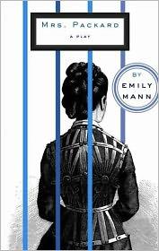 Mrs. Packard - Emily Mann