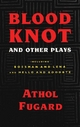 Blood Knot and Other Plays - Athol Fugard