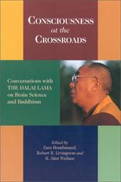 Consciousness at the Crossroads: Conversations with the Dalai Lama on Brainscience and Buddhism - Dalai Lama / Bstan-'Dzin-Rgy / Lama, Dalai Et