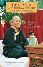 The Crystal and the Way of Light - Chogyal Namkhai Norbu (author), John Shane (editor)